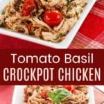 Slow Cooker Chicken with Tomatoes and Basil Pinterest Collage