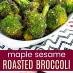 Maple Sesame Roasted Broccoli Pinterest Collage