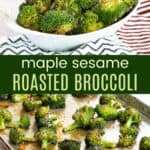 Maple Sesame Roasted Broccoli Recipe Pinterest Collage