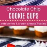 Chocolate Chip Cookie Cups with Berries and Cream Cheese Frosting Pinterest Collage Template