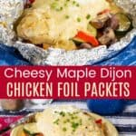 Cheesy Maple Dijon Chicken Foil Packets Pinterest Collage