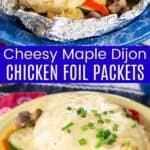 Cheesy Maple Dijon Chicken Foils Packets Pinterest Collage
