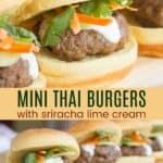 Mini Thai Burgers Recipe with Sriracha Lime Cream Pinterest Collage