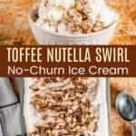 Toffee Nutella Swirl No-Churn Ice Cream Pinterest Collage