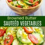 Browned Butter Sauteed Vegetables Pinterest Collage