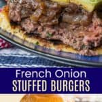 French Onion Stuffed Burgers Recipe Pinterest Collage