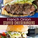 French Onion Stuffed Cheeseburgers Pinterest Collage