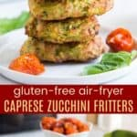 Gluten Free Air Fryer Caprese Zucchini Fritters Pinterest Collage