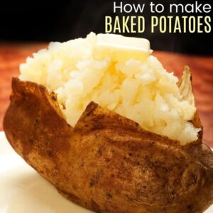 "Baked potato with text ""How to Make Baked Potatoes"""