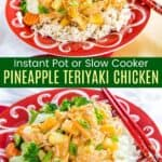 Instant Pot or Slow Cooker Pineapple Teriyaki Chicken Pinterest Collage