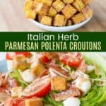 Italian Herb Parmesan Polenta Croutons Pinterest Collage