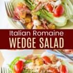 Italian Romaine Wedge Salad Pinterest Collage