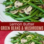 Lemon Butter Green Beans and Mushrooms Pinterest Collage