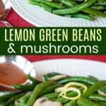 Lemon Green Beans and Mushrooms Pinterest Collage