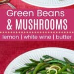 Lemon White Wine Butter Green Beans and Mushrooms Pin Template Long