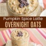 Pumpkin Spice Latte Overnight Oatmeal Pinterest Collage