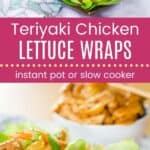 Teriyaki Chicken Lettuce Wraps Pin Template LongInstant Pot or Crock Pot Teriyaki Chicken Lettuce Wraps - it's easy to recreate a restaurant favorite at home! The family will love this as a meal or snack, and it is healthy and gluten free!