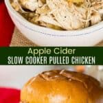 Apple Cider Slow Cooker Pulled Chicken Pinterest Collage