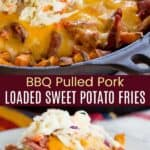 BBQ Pulled Pork Loaded Sweet Potato Fries Pinterest Collage