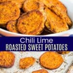 Chili Lime Roasted Sweet Potatoes Recipe Pinterest Collage