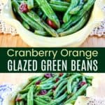 Cranberry Orange Glazed Green Beans Recipe Pinterest Collage