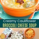 Creamy Cauliflower Broccoli Cheese Soup with Ingredients Pinterest Collage
