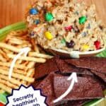 "Flourless Monster Cookie Dough Dip with text that says ""Secretly Healthier"""