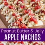 Peanut Butter and Jelly Apple Nachos Pinterest Collage