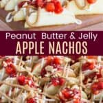 Peanut Butter and Jelly Apple Nachos Recipe Pinterest Collage