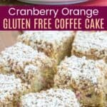 Cranberry Orange Gluten Free Coffee Cake Pinterest Collage