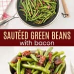 Sauteed Green Beans with Bacon Pinterest Collage