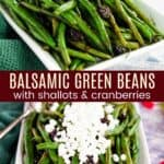 Collage of two images of Balsamic Green Beans with Shallots and Cranberries