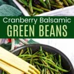 Collage of two images of Cranberry Balsamic Green Beans