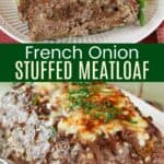 Slices of onion stuffed meatloaf and whole meatloaf with cheese on top
