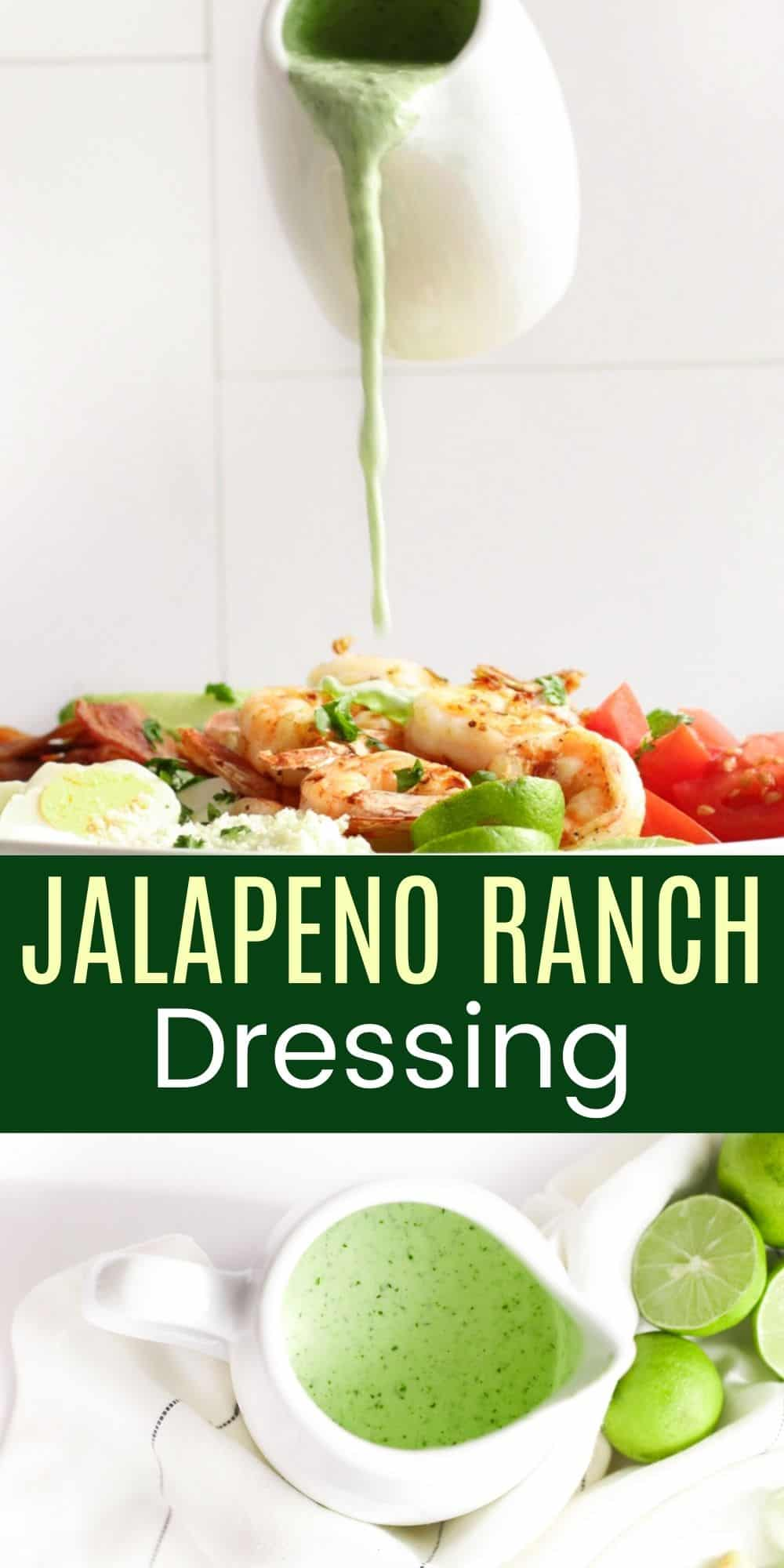 pouring jalapeno ranch over a salad plus a white pitcher of the dressing