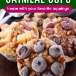 frozen oatmeal cups topped with fruit and nuts