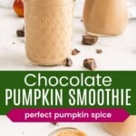 two pumpkin chocolate smoothies in glass jars in front of a white tile wall and looking down at the top of one with a sprinkle of pumpkin pie spice and bits of chocolate