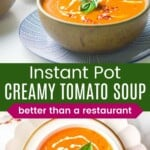 a bowl of creamy tomato soup in front of an instant pot and looking down at soup in a bowl garnished with a drizzle of cream, red pepper flakes, and basil leaves