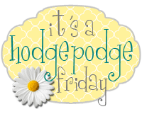"""A Yellow Sign with a Daisy that Says """"It's a Hodgepodge Friday"""""""